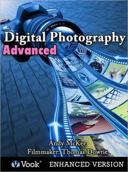 Digital Photography: Advanced (Enhanced Edition)