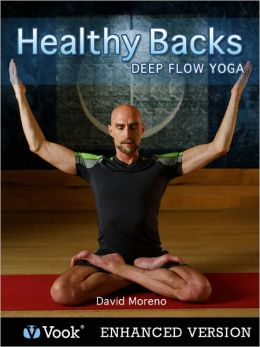 Healthy Backs: Deep Flow Yoga (Enhanced Edition)