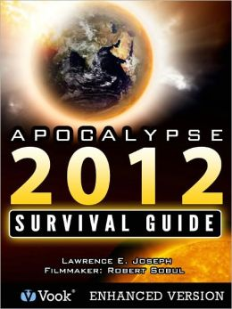 Apocalypse 2012: The Survival Guide (Enhanced Edition)