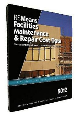 2012 Facilities Maintenance & Repair Construction Cost Data
