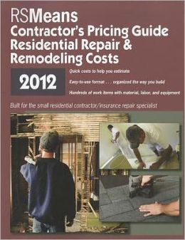 2012 Contractor's Pricing Guide: Residential Repair Remodeling