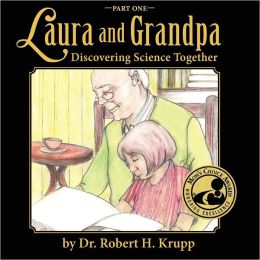 Laura And Grandpa, Discovering Science Together, Part One