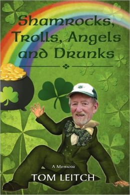 Shamrocks, Trolls, Angels And Drunks