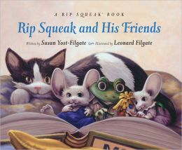 Rip Squeak and His Friends (Rip Squeak Series)