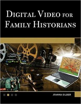 Digital Video for Family Historians: Creation, Conversion, and Genealogical Archiving