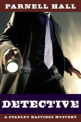 Detective (Stanley Hastings Series #1)