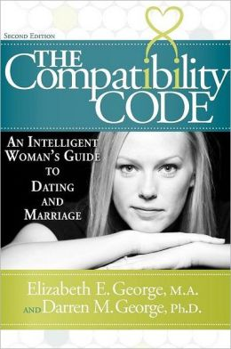 The Compatibility Code: An Intelligent Woman's Guide to Dating and Marriage