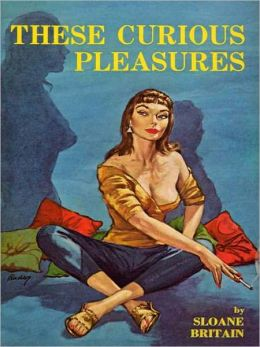 These Curious Pleasures (Lesbian Pulp Classic)
