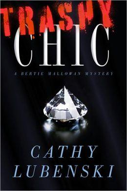 Trashy Chic: A Bertie Mallowan Mystery