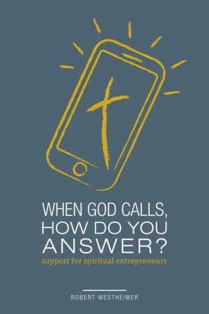 When God Calls, How Do You Answer: Becoming a Spiritual Entrepreneur