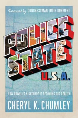 Police State USA: How Orwell's Nightmare is Becoming our Reality