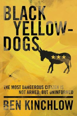 Black Yellowdogs: The Most Dangerous Citizen Is Not Armed, But Uninformed
