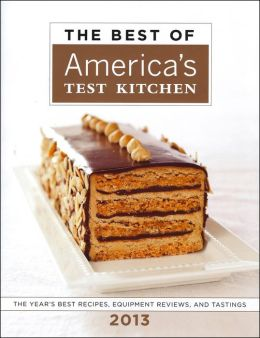 The Best of America's Test Kitchen 2013: The Year's Best Recipes ...