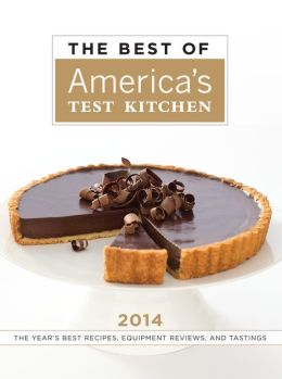 The Best of America's Test Kitchen 2014: The Year's Best Recipes, Equipment Reviews, and Tastings