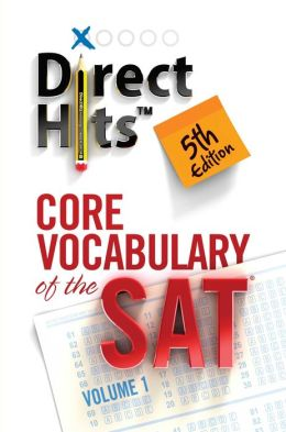 Direct Hits Core Vocabulary of the SAT, Volume 1