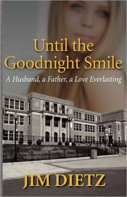 Until the Goodnight Smile: A Husband, a Father, a Love Everlasting
