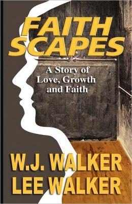 Faith Scapes: A Story of Love, Growth, and Faith