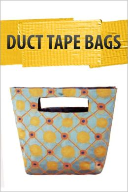 Duct tape bags!