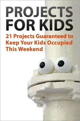 21 Projects Guaranteed to Keep Your Kids Occupied This Weekend