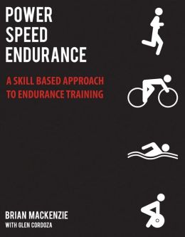 Power Speed ENDURANCE: A Skill-Based Approach to Endurance Training