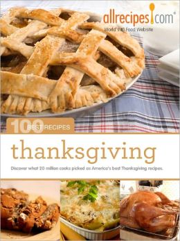 Thanksgiving: 100 Best Recipes from Allrecipes.com