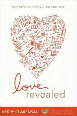 Love Revealed: Experiencing God's Authentic Love