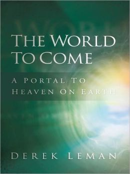 The World to Come: A Portal to Heaven on Earth
