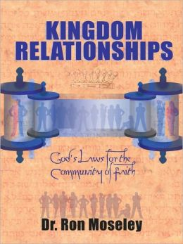 Kingdom Relationships: God's Laws for the Community of Faith
