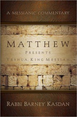 Matthew: Presents Yeshua, King Messiah