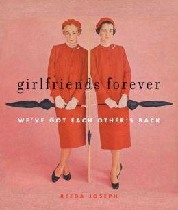 Girlfriends Forever: We've Got Each Other's Back