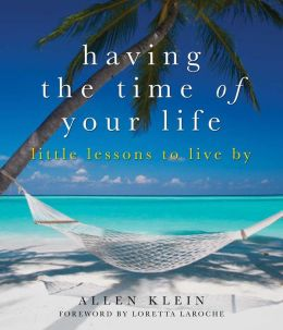 Having the Time of Your Life: Little Lessons to Live By