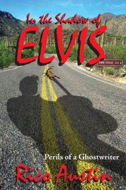 In the Shadow of Elvis: Perils of a Ghostwriter