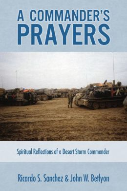 A Commander's Prayers: Spiritual Reflections of a Desert Storm Commander