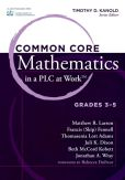 Book Cover Image. Title: Common Core Mathematics in PLC at Work, Grades 3-5, Author: Timothy Kanold