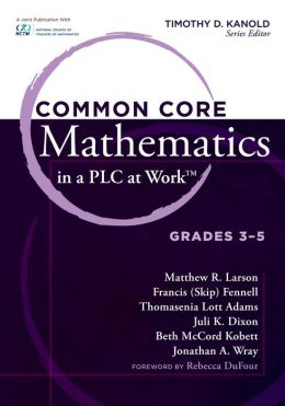 Common Core Mathematics in a PLC at Work, Grades 3 - 5