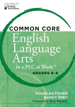 Common Core English Language Arts in a PLC at Work, Grades 6-8