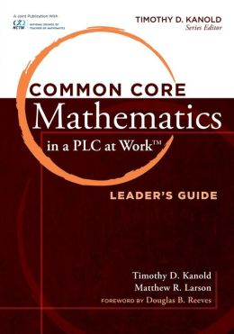 Common Core Mathematics in a PLC at Work , Leader's Guide