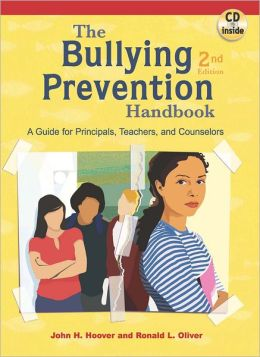 Bullying Prevention Handbook, The: A Guide for Principals,Teachers and Counselors