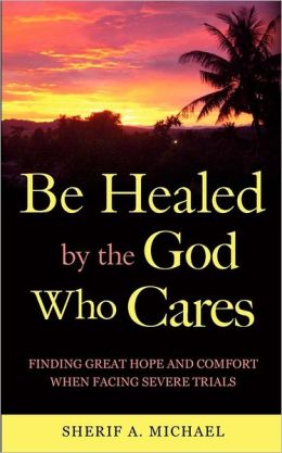 Be Healed By The God Who Cares