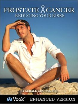 Prostate Cancer: Reducing Your Risks (Enhanced Edition)