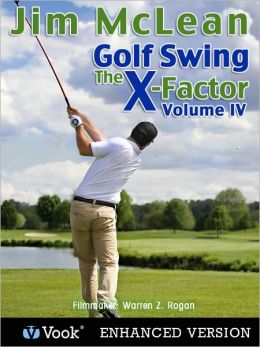 Golf Swing: The X-Factor IV (Enhanced Edition)