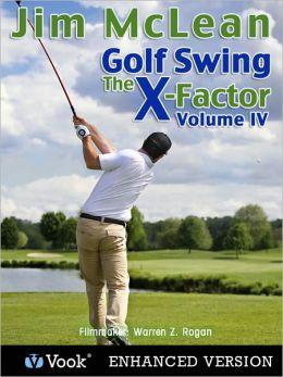 Golf Swing: The X-Factor IV (Enhanced Edition)