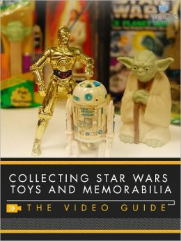 Collecting Star Wars Toys and Memorabilia: The Video Guide (Enhanced Edition)