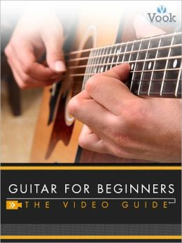 Guitar for Beginners: The Video Guide (Enhanced Edition)