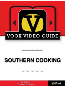 Southern Cooking: The Video Guide (Enhanced Edition)