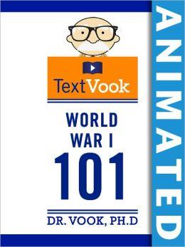 World War I 101: The Animated TextVook (Enhanced Edition)