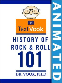 History of Rock and Roll 101: The Animated TextVook (Enhanced Edition)