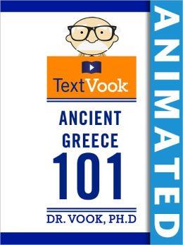 Ancient Greece 101: The Animated TextVook (Enhanced Edition)