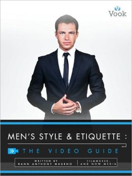 Men's Style and Etiquette: The Video Guide (Enhanced Edition)