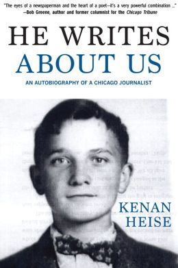 He Writes About Us: An Autobiography of a Chicago Journalist